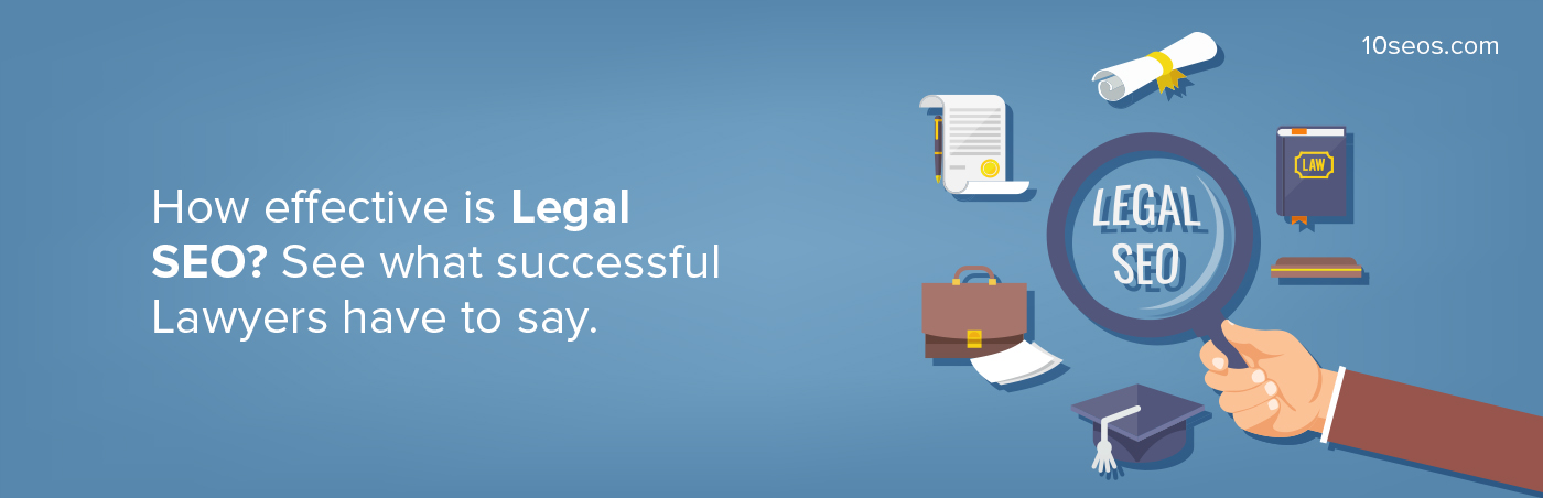 How Effective Is Legal Seo? See What Successful Lawyers Have To Say.