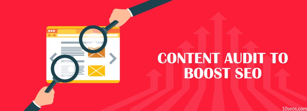 USING CONTENT AUDIT TO BOOST SEO