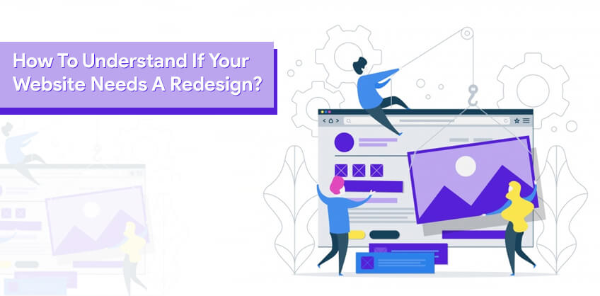 How To Understand If Your Website Needs A Redesign?