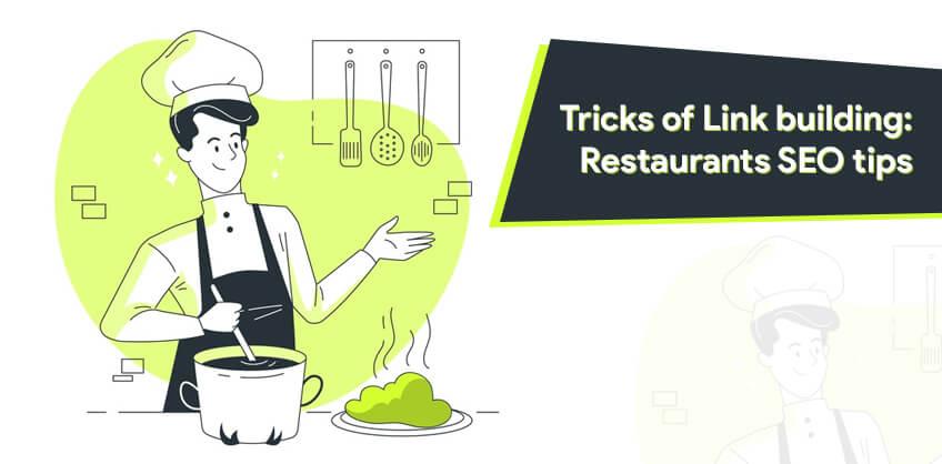 Tricks of Link building: Restaurants SEO tips