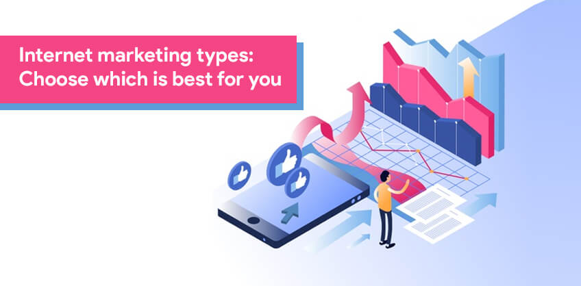 Internet marketing types: Choose which is best for you