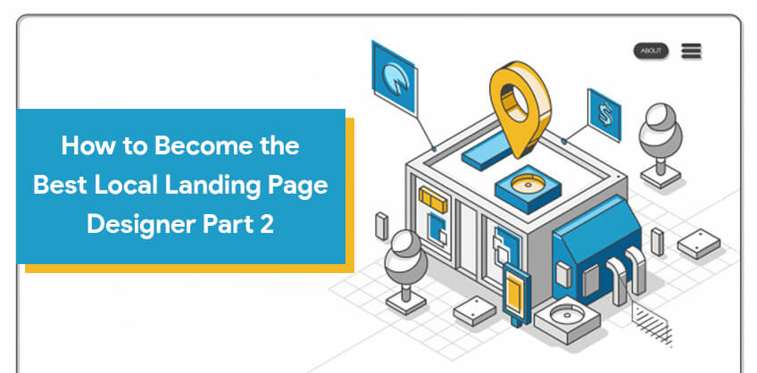 How to Become the Best Local Landing Page Designer? - Part 2