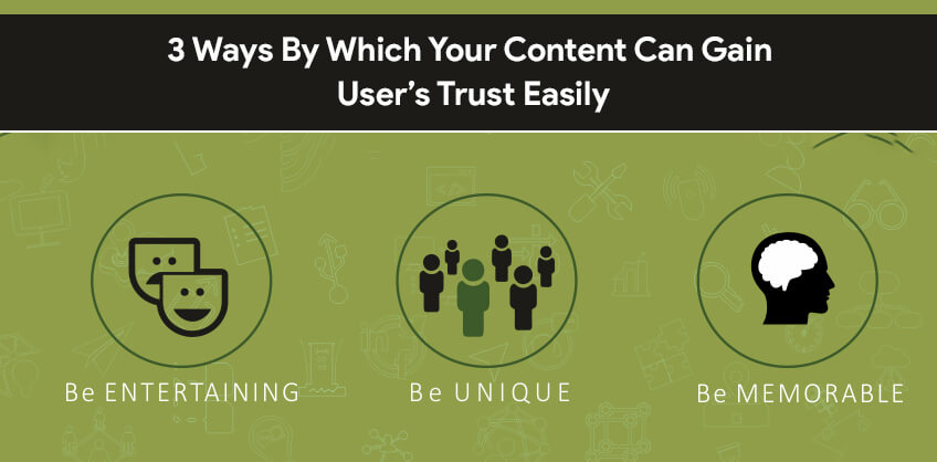 3 Ways By Which Your Content Can Gain User's Trust Easily