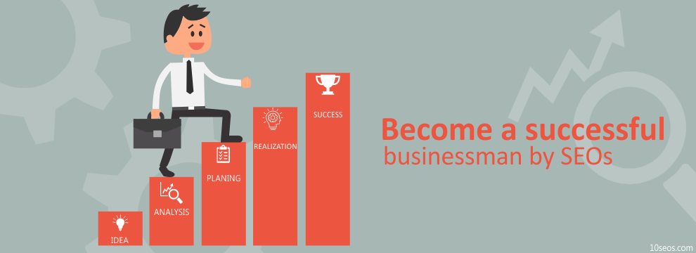 How to become a successful businessman by SEOs?