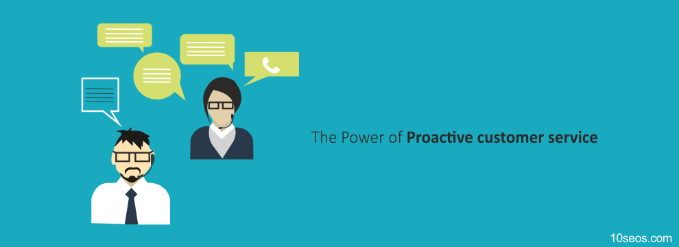 The Power of Proactive customer service