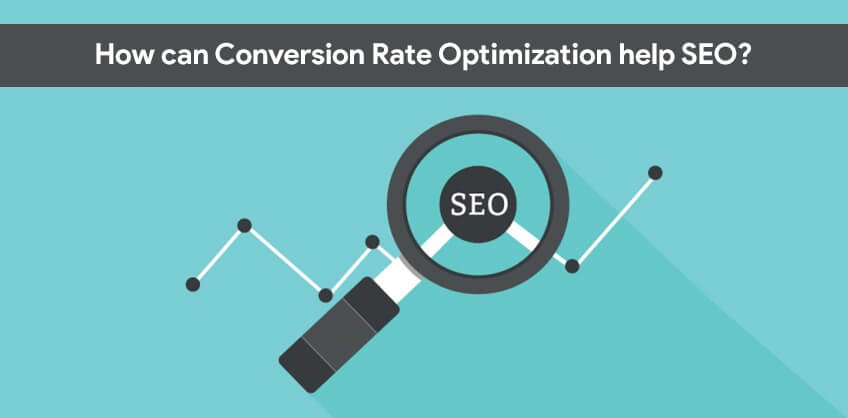 How can Conversion Rate Optimization help SEO?
