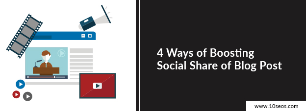 4 Ways of Boosting Social Share of Blog Post