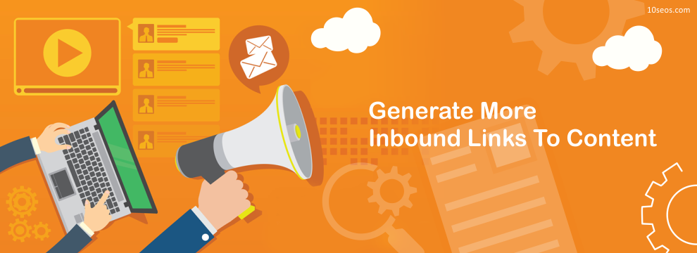 How To Generate More Inbound Links To Content?