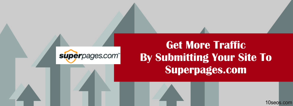How To Get More Traffic By Submitting Your Site To Superpages.com?