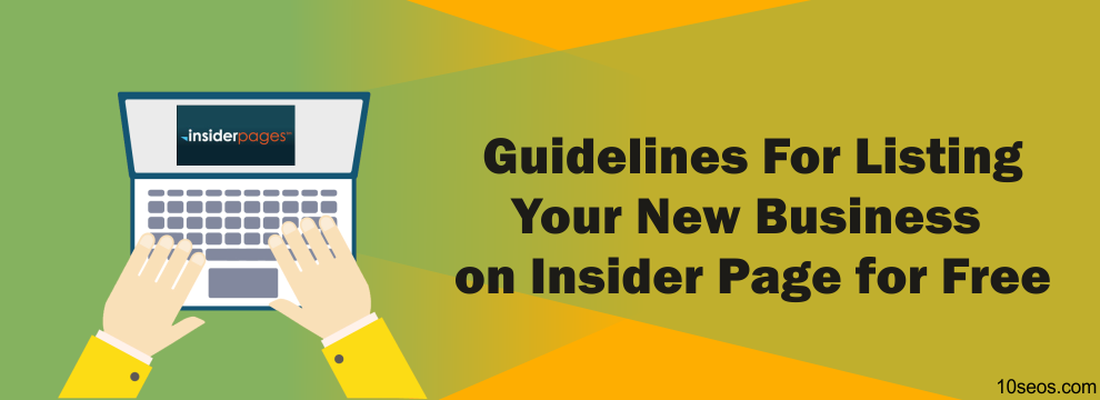 Guidelines For Listing Your New Business on Insider Pages for Free