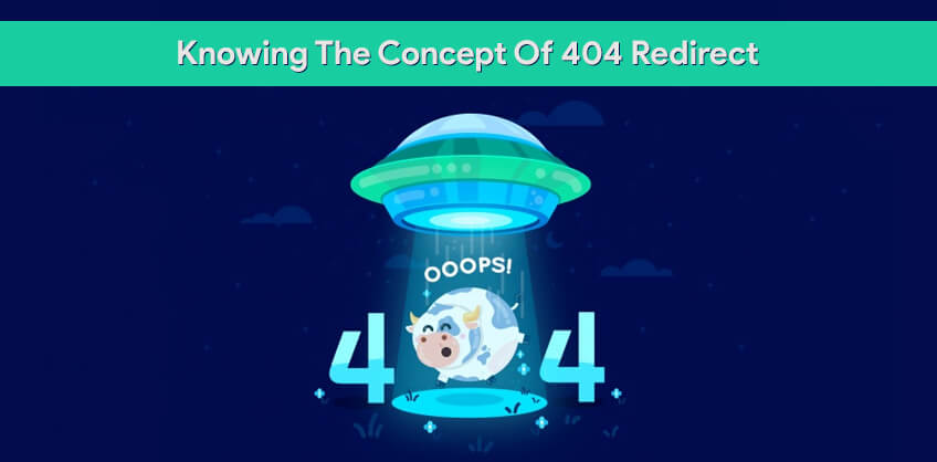 Knowing The Concept Of 404 Redirect