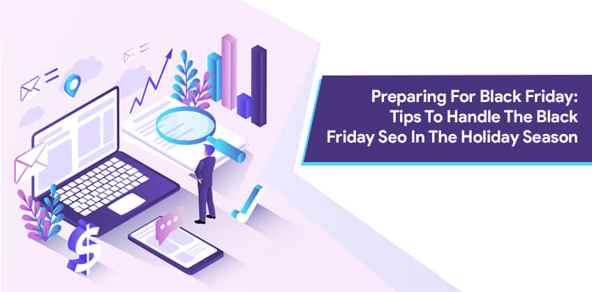 Preparing For Black Friday: Tips To Handle The Black Friday Seo In The Holiday Season