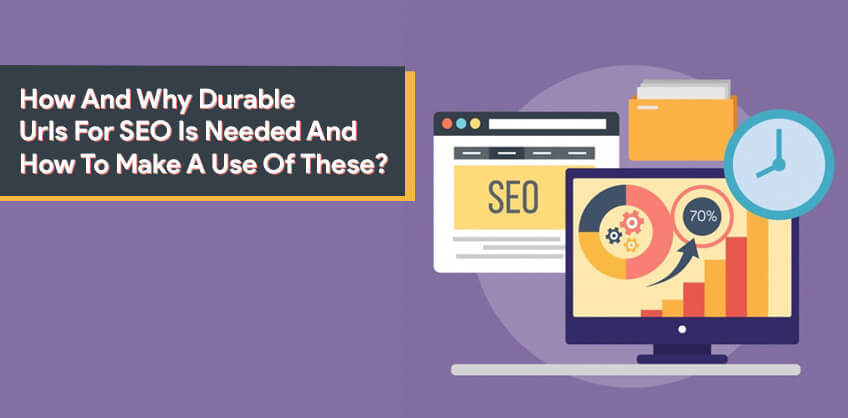How And Why Durable Urls For SEO Is Needed And How To Make A Use Of These?