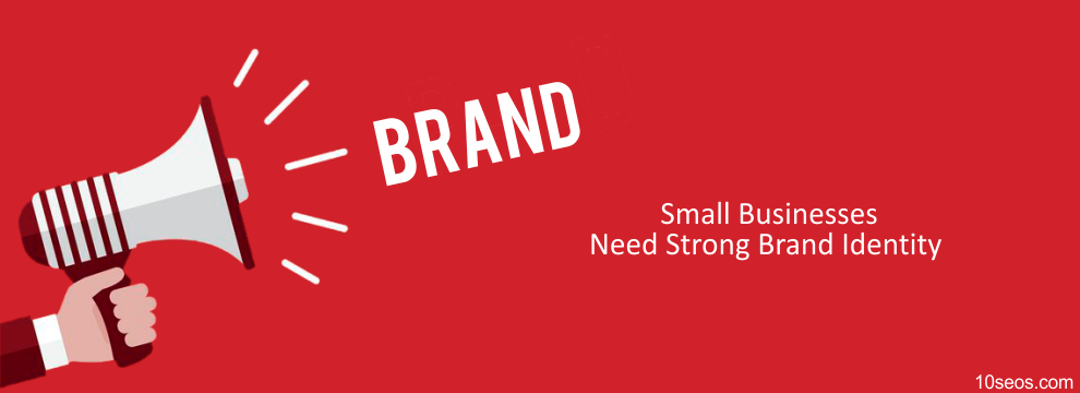 Why do small businesses need a strong brand identity?