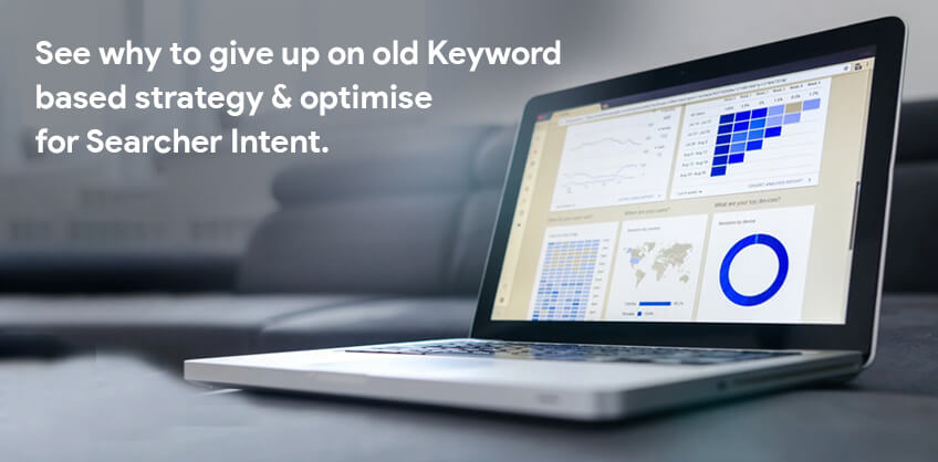See why to give up on old Keyword based strategy & optimise for Searcher Intent.