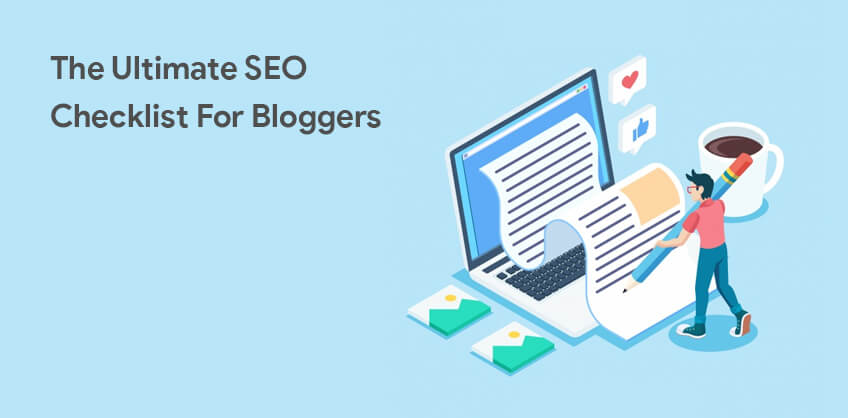 The Ultimate SEO Checklist For Bloggers