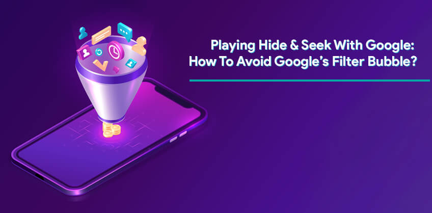 Playing Hide & Seek With Google: How To Avoid Google's Filter Bubble?