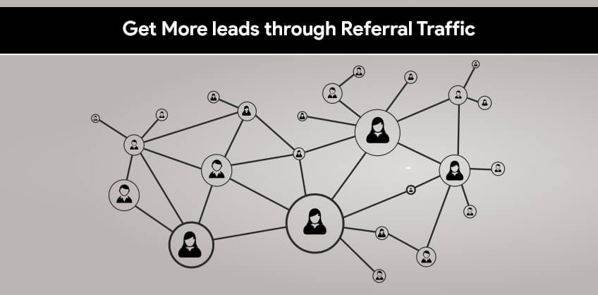 Get More leads through Referral Traffic