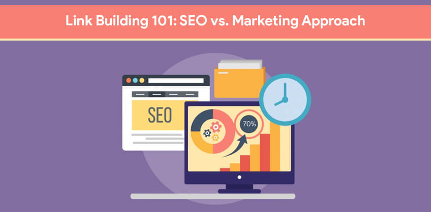 Link Building 101: SEO vs. marketing approach