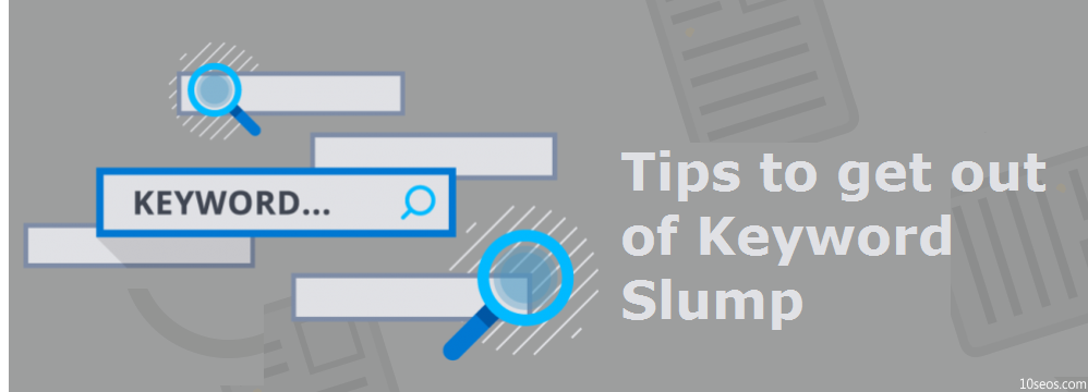Tips to get out of Keyword Slump