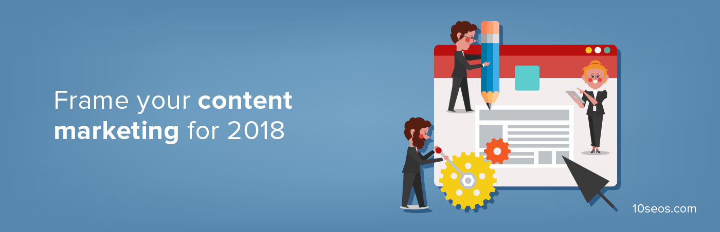 Frame your content marketing for 2018