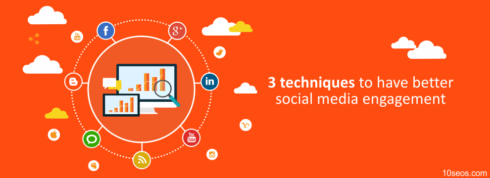 3 techniques to have better social media engagement