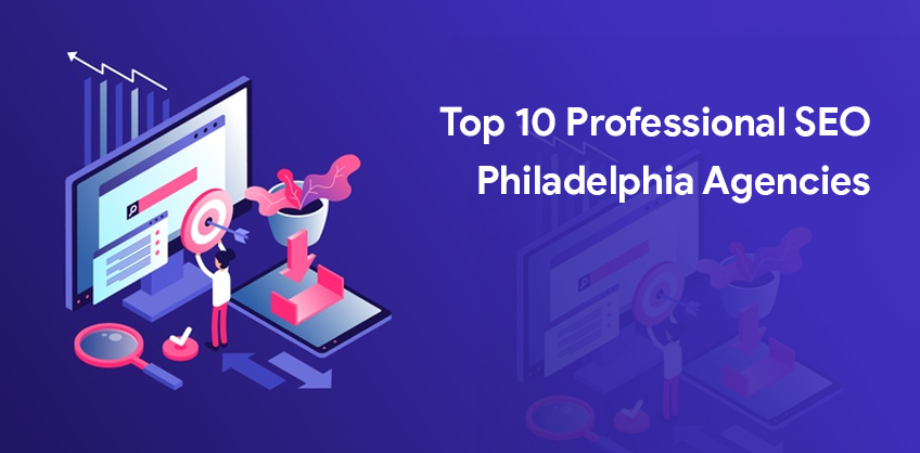 Top 10 Professional SEO Philadelphia Agencies