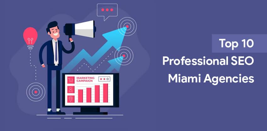 Top 10 Professional SEO Miami Agencies