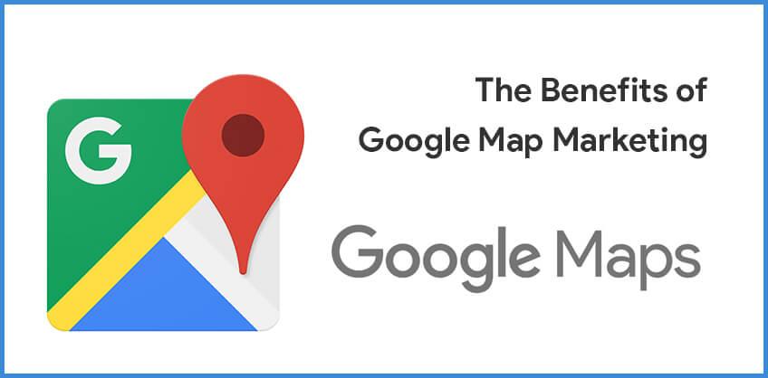 The Benefits of Google Map Marketing