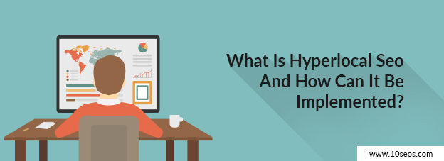 What Is Hyperlocal Seo And How Can It Be Implemented?