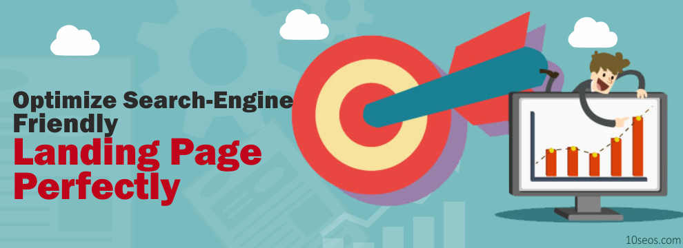 How to Optimize Search-Engine Friendly Landing Page Perfectly?