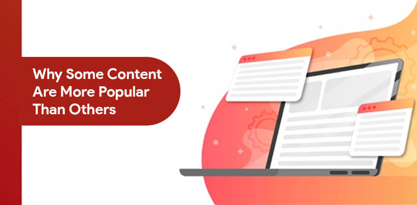 Why Some Content Are More Popular Than Others