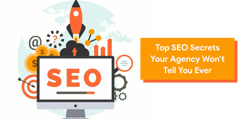 Top SEO Secrets Your Agency Won't Tell You Ever