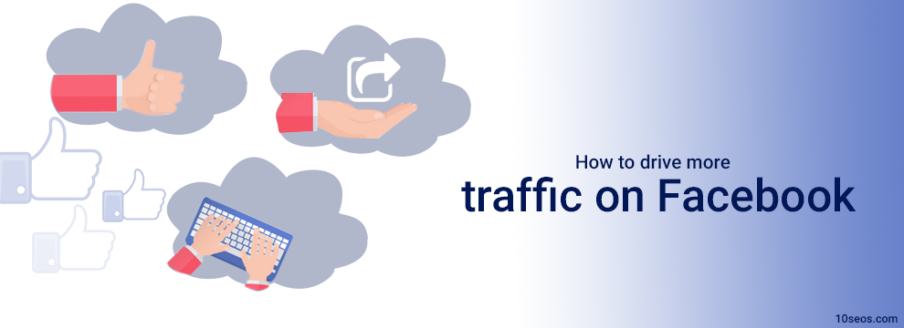 How to drive more traffic on Facebook?