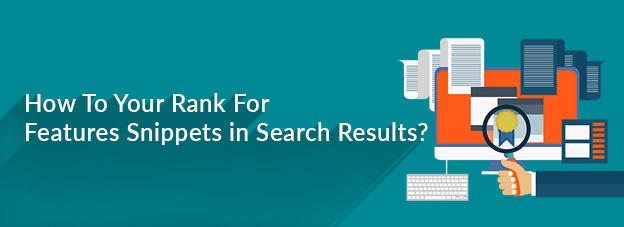 How To Your Rank For Features Snippets in Search Results?