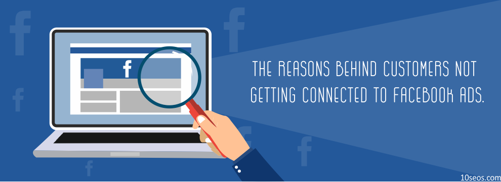 Common Mistakes to Avoid To Let Your Customers Connect to Facebook Ads