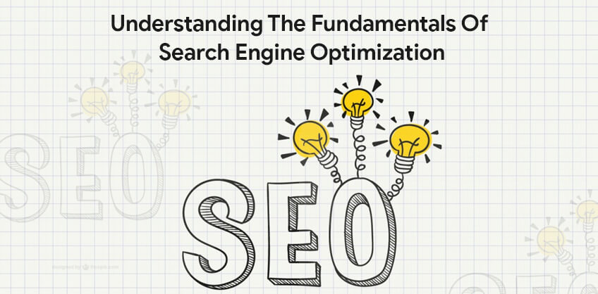 Understanding The Fundamentals Of Search Engine Optimization