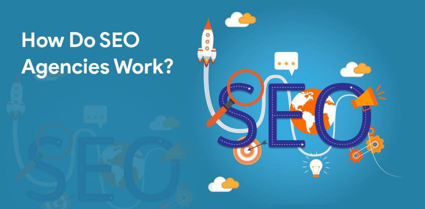 How Do SEO Agencies Work?