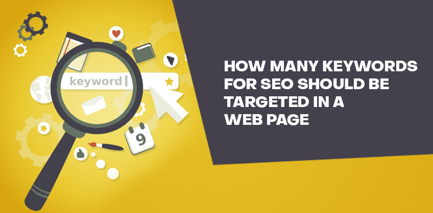 HOW MANY KEYWORDS FOR SEO SHOULD BE TARGETED IN A WEB PAGE?