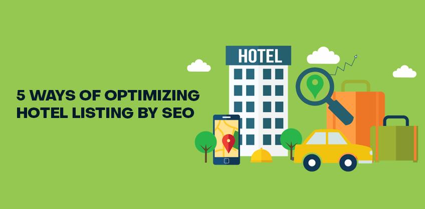 5 ways of optimizing hotel listing by SEO