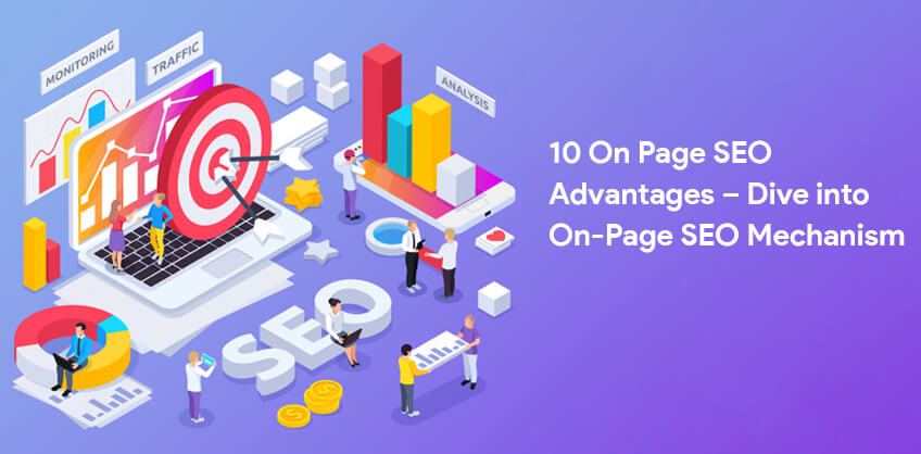 10 On Page SEO Advantages – Dive into On-Page SEO Mechanism