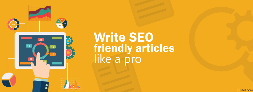 WRITE SEO FRIENDLY CONTENT LIKE A PRO!