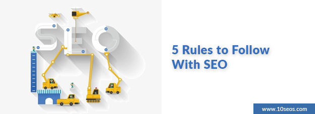 5 Rules to Follow With SEO