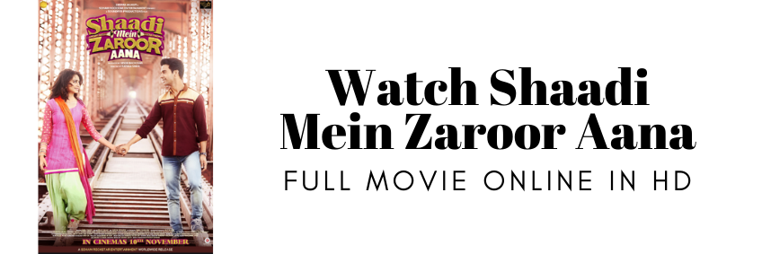Watch Shaadi Mein Zaroor Aana full movie online in HD