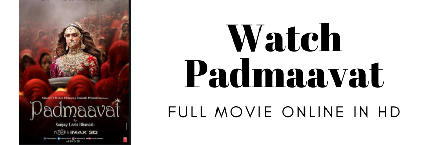 Watch Padmaavat Full Movie Online in HD