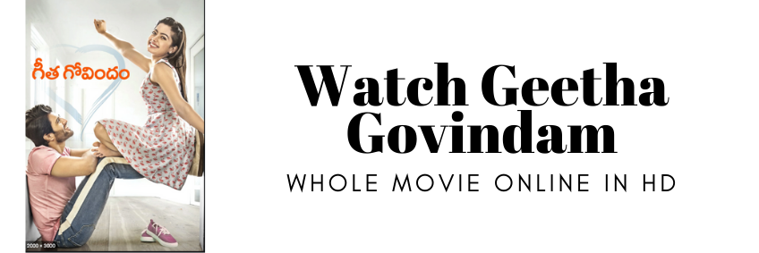 Watch Geetha Govindam whole movie online in HD