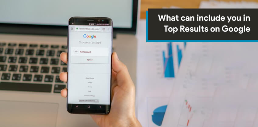 What can include you in Top Results on Google