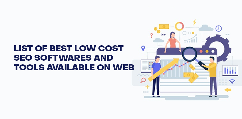 LIST OF BEST LOW COST SEO SOFTWARES AND TOOLS AVAILABLE ON WEB
