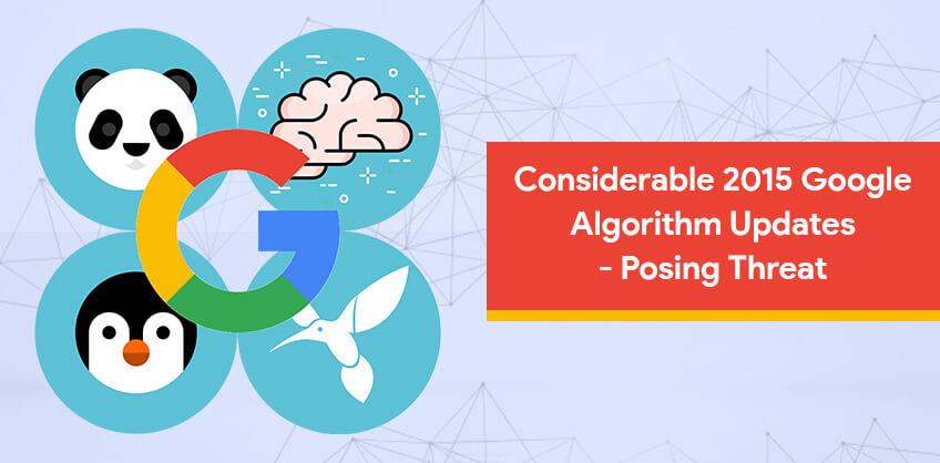 Considerable 2015 Google Algorithm Updates - Posing Threat