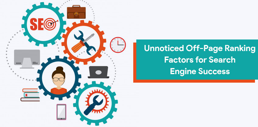 Unnoticed Off-Page Ranking Factors for Search Engine Success